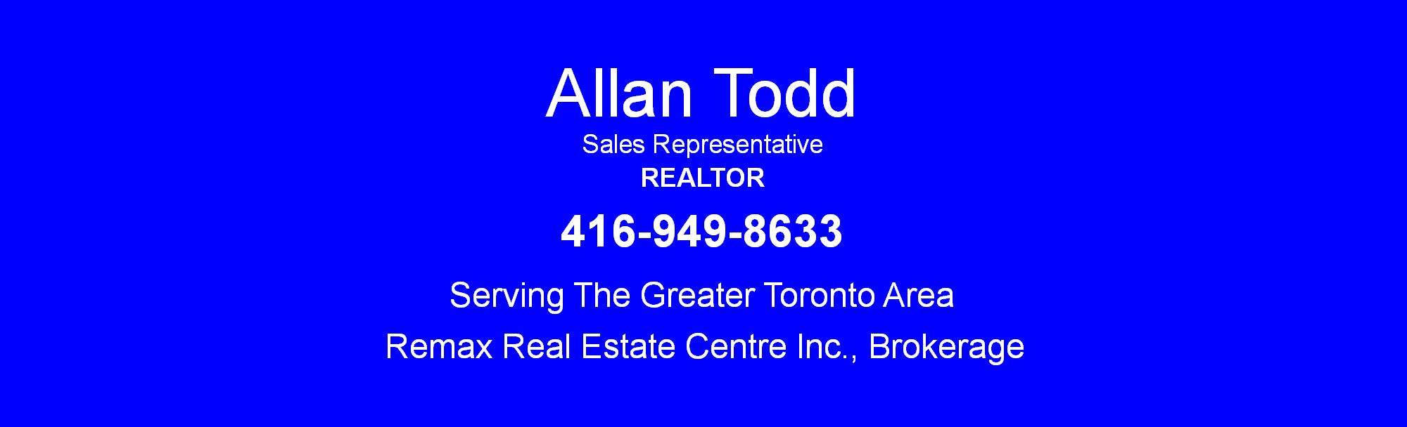 Looking for a realtor? call allan todd at 416-949-8633